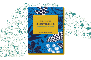 Book of the Month: The Story of Australia by Don Watson