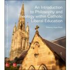 An Introduction to Philosophy and Theology within Catholic Liberal Education (Available to order)