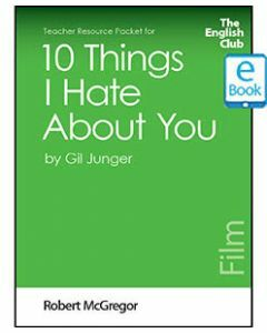 10 Things I Hate About You: English Club Teacher Resource Packet ebook