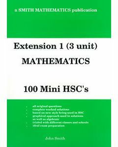 Extension 1 (3 Unit) Mathematics: 100 Mini HSCs (Previous syllabus)