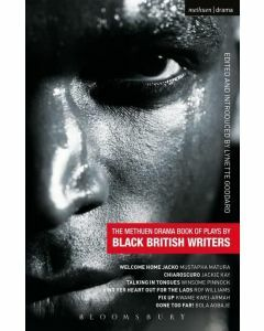 The Methuen Drama Book of Plays by Black British Writers: Welcome Home Jacko, Chiaroscuro, Talking in Tongues, Sing Yer Heart Out ..., Fix Up, Gone To