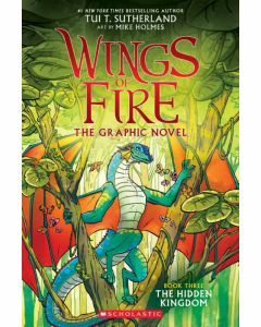 Wings of Fire The Graphic Novel #3: The Hidden Kingdom