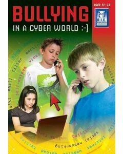 Bullying in a Cyber World Ages 11-13