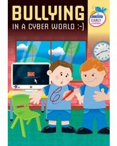 Bullying In a Cyber World Early Learning
