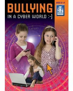 Bullying In a Cyber World Ages 6-8