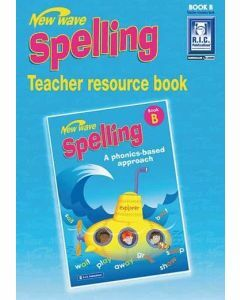 New Wave Spelling Teacher Resource Guide Book B