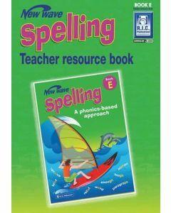New Wave Spelling Teacher Resource Guide Book E