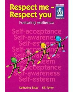 Respect Me- Respect You: Fostering Resilience (Ages 5-7)