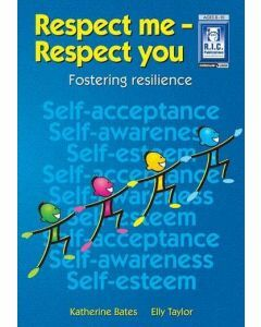 Respect Me- Respect You: Fostering Resilience (Ages 8-10)