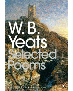 W. B. Yeats Selected Poems (Penguin Modern Classics)