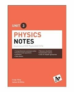 A+ Physics Notes VCE Unit 3