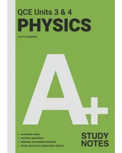 [Pre-order] A+ Physics QCE Units 3 & 4 Study Notes [Due Oct 2021]