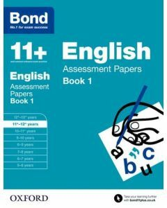 Bond 11+: English Assessment Papers for 11 to 12+ years Book 1