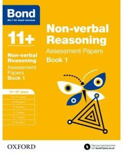 Bond 11+: Non-verbal Reasoning Assessment Papers for 11 to 12+ years Book 1