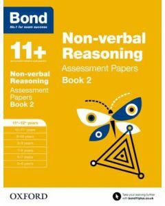 Bond 11+: Non-verbal Reasoning Assessment Papers for 11 to 12+ years Book 2