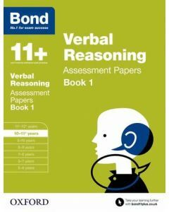 Bond 11+: Verbal Reasoning Assessment Papers for 10 to 11+ years Book 1