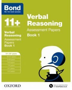 Bond 11+: Verbal Reasoning Assessment Papers for 11 to 12+ years Book 1