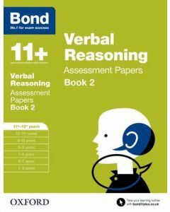 Bond 11+: Verbal Reasoning Assessment Papers for 11 to 12+ years Book 2