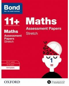 Bond 11+: Maths: Stretch Practice for 8 to 9 years