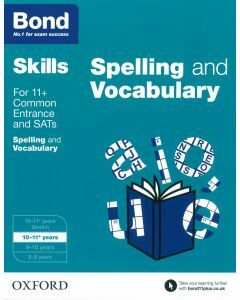 Bond Skills: English: Spelling & Vocabulary for 10 to 11+ years