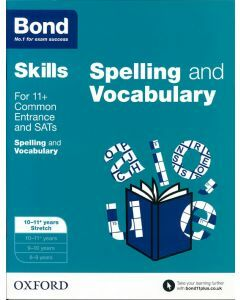 Bond Skills: English: Spelling & Vocabulary Stretch for 10 to 11+ years