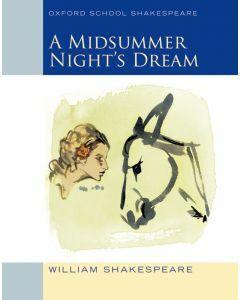 A Midsummer Night's Dream Oxford School Edition