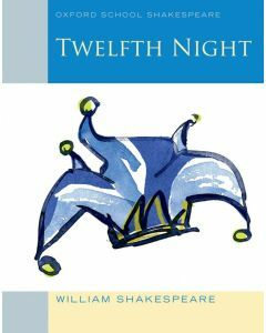 Twelfth Night (Oxford School Shakespeare)