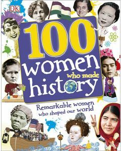 100 Women Who Made History (Hardcover)