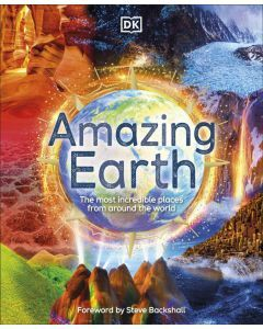Amazing Earth: The Most Incredible Places From Around The World