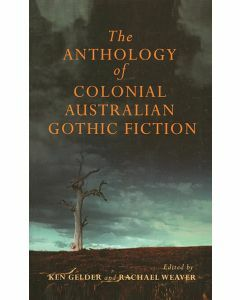 Anthology of Colonial Australian Gothic Fiction