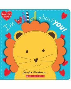 I'm Wild About You! Board Book