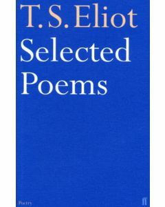 T.S. Eliot: Selected Poems