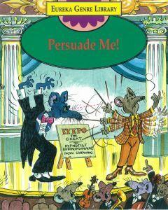 Eureka Genre Library: Persuade Me!