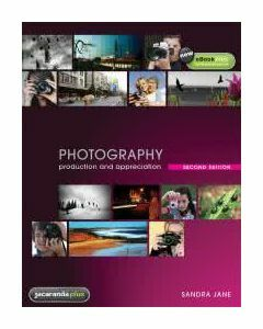 Photography Production and Appreciation 2E Print & eBookPLUS