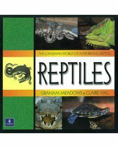 Longman World of Amphibians & Reptiles: Reptiles
