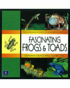 Longman World of Amphibians & Reptiles: Fascinating Frogs & Toads