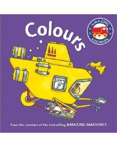 Colours Board Book (Amazing Machines First Concept)