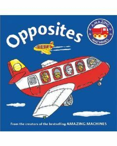 Opposites Board Book (Amazing Machines First Concept)