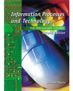 Information Processes & Technology Preliminary Course 2nd Edition
