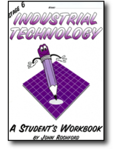 Stage 6 Industrial Technology Student Workbook