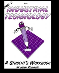 Stage 6 Industrial Technology Student Workbook