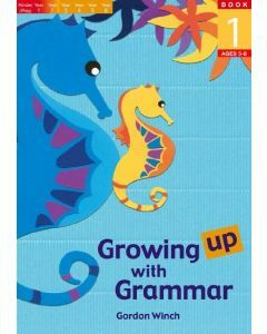 Growing up with Grammar Book 1 (Ages 5 to 8)
