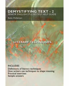 Demystifying Text 2 : Senior English Studies Self Help Guide - Literary Techniques