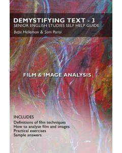 Demystifying Text 3 : Senior English Studies Self Help Guide - Film & Image Analysis