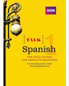 Talk Spanish 1 (Book/CD Pack): The ideal Spanish course for absolute beginners (3e)