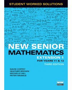 New Senior Mathematics Extension 1 Year 11 & 12 Worked Solutions Book (3e)