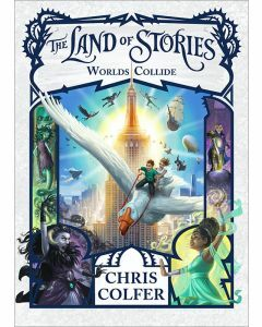 The Land of Stories #6: Worlds Collide