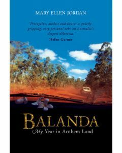 Balanda: My Year in Arnhem Land (Available to Order)