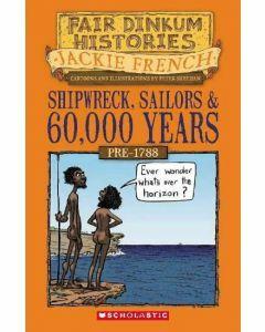 Shipwreck, Sailors & 60,000 Years: Fair Dinkum Histories #1