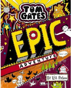 Tom Gates #13: Epic Adventure (kind of)